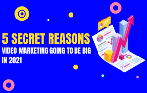 Read more about the article 5 secret reasons video marketing going to be big in 2021